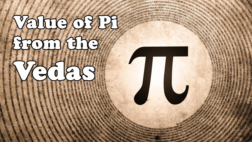 The Value of Pi upto 32 Decimals from the Vedas